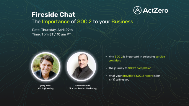 Fireside Chat: The Importance of SOC 2 to your Business