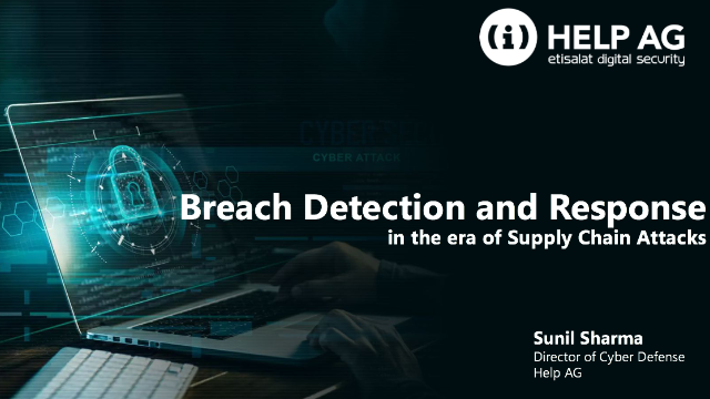 Breach Detection and Response in the era of Supply Chain Attacks
