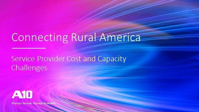 Connecting Rural America - Service Provider Cost and Capacity Challenges