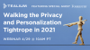 Walking the Privacy and Personalization Tightrope in 2021