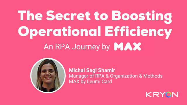 The Secret to Boosting Operational Efficiency, An RPA Journey by MAX
