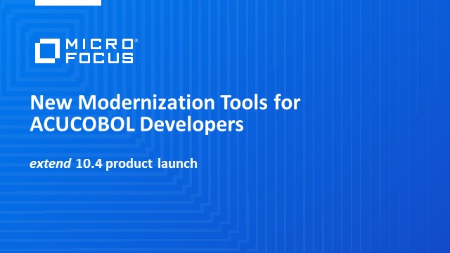 Extend 10.4: New modernization tools for ACUCOBOL developers