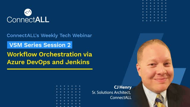 VSM Series Session 2 Replay: Workflow Orchestration via Azure DevOps and Jenkins