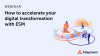 How to accelerate your digital transformation with ESM