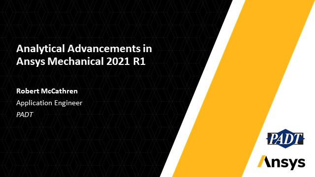 Analytical Advancements in Ansys Mechanical 2021 R1