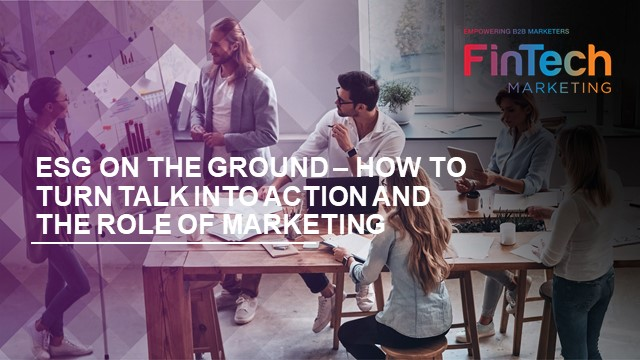 ESG ON THE GROUND – how to turn talk into action and the role of marketing