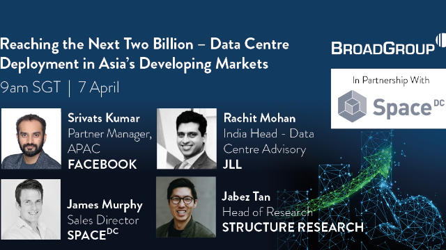 Reaching the Next 2 bn - Data Centre Deployments in Asia's Developing markets