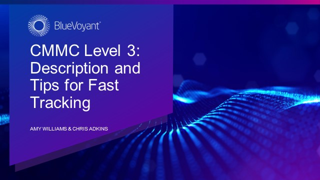 CMMC Level 3: Description and Tips for Fast Tracking