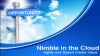 Nimbleness in the Cloud: Agility and Speed Create Value