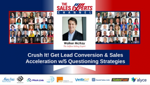 Crush It! Get Lead Conversion & Sales Acceleration w/5 Questioning Strategies