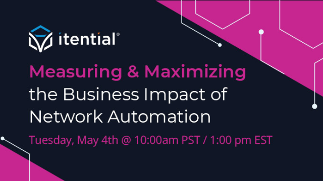Measuring & Maximizing the Business Impact of Network Automation