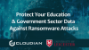 How University of Leicester and the Public Sector Stay Protected from Ransomware