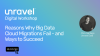 Reasons Why Big Data Cloud Migrations Fail - and Ways to Succeed