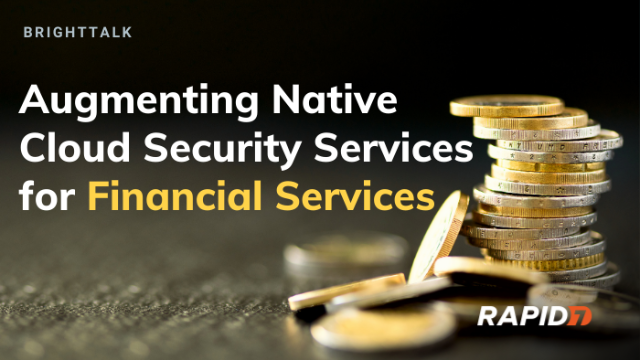 Augmenting Native Cloud Security Services for Financial Services