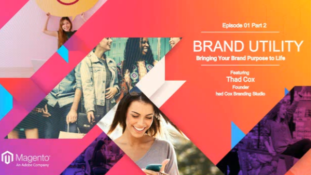 02 - Brand Utility - Bringing Your Brand Purpose to Life