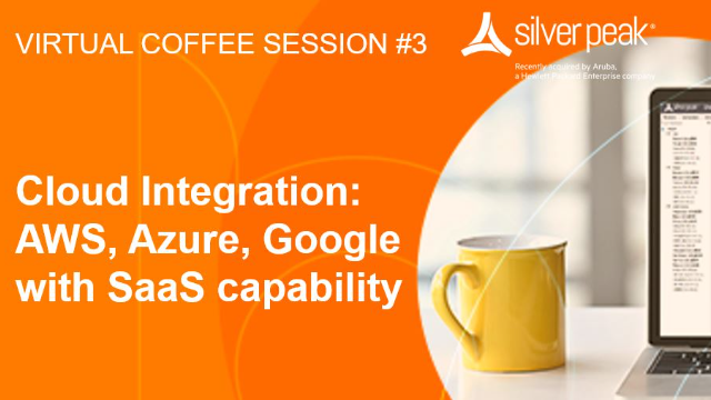 SD-WAN Coffee Session #3: Cloud Integration: AWS, Azure, Google with SaaS