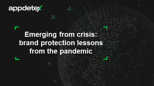 Emerging from crisis: brand protection lessons from the pandemic