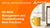 SD-WAN Coffee Session #4: SD-WAN Management and Troubleshooting Best Practices
