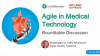 Roundtable Discussion: Agile in Medical Technology