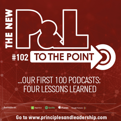The New P&L discusses our First 100 Podcasts and the Four Key Lessons Learned