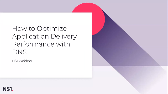 How to Optimize Application Delivery Performance with DNS