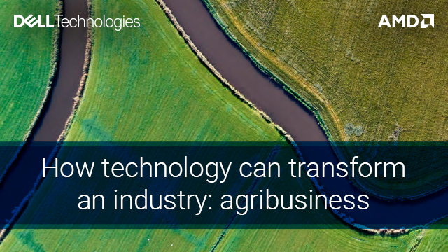 How technology can transform an industry: agribusiness