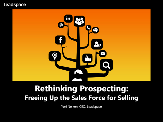 Rethinking Prospecting: Freeing Up the Sales Force for Selling