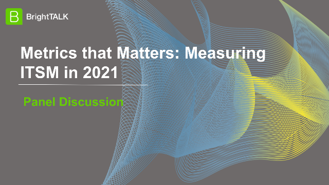 Metrics that Matters: Measuring ITSM in 2021
