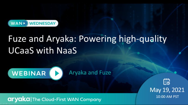Fuze and Aryaka: Powering high-quality UCaaS with NaaS
