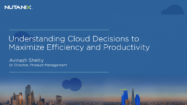 Understanding Cloud Decisions to Maximize Efficiency and Productivity