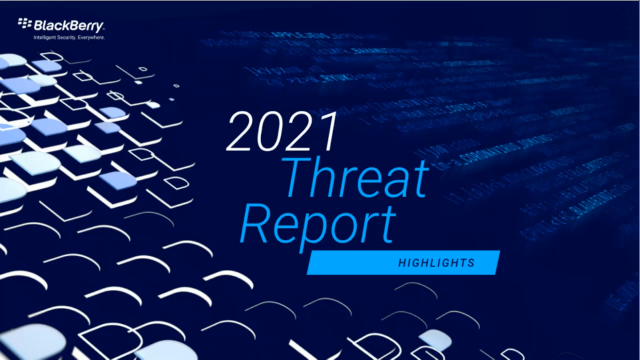 BlackBerry 2021 Threat Report Panel Discussion