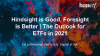 Hindsight is good, foresight is better: The Outlook for ETFs in 2021