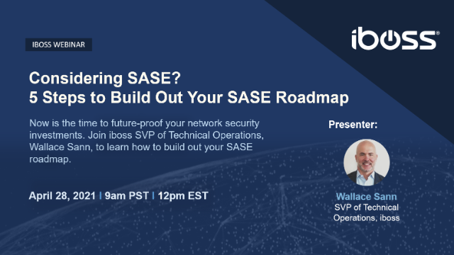 Considering SASE? 5 Steps to Build Out Your SASE Roadmap