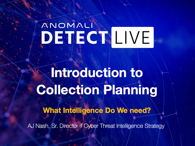Anomali Detect LIVE: Introduction to Collection Planning