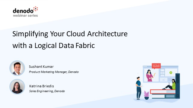 Simplifying Your Cloud Architecture with a Logical Data Fabric (APAC)