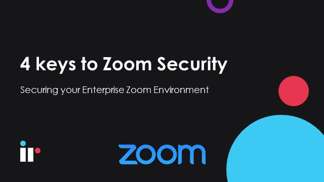 4 Keys to Zoom Security