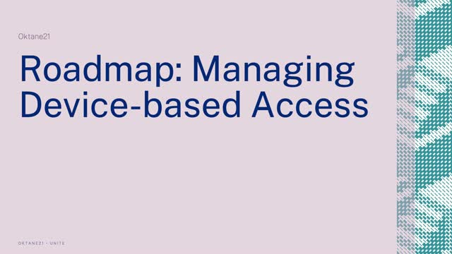 Roadmap: Managing Device-based Access