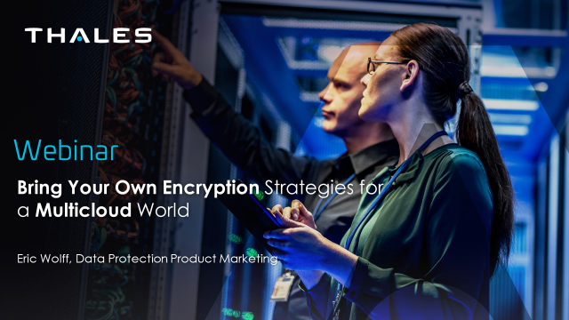 Bring Your Own Encryption Strategies for a Multicloud World
