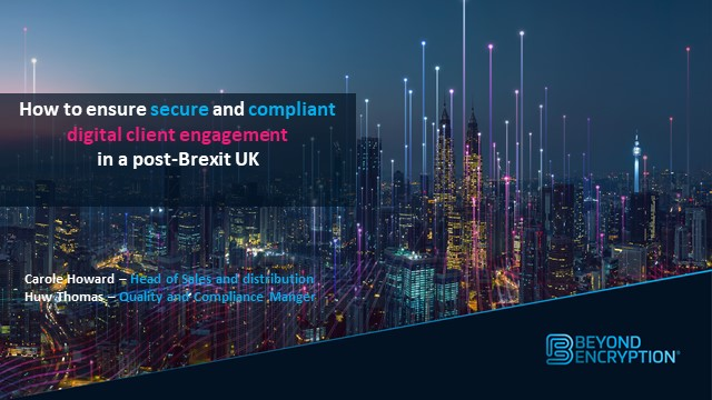 How to ensure secure and compliant digital client engagement in a post-Brexit UK