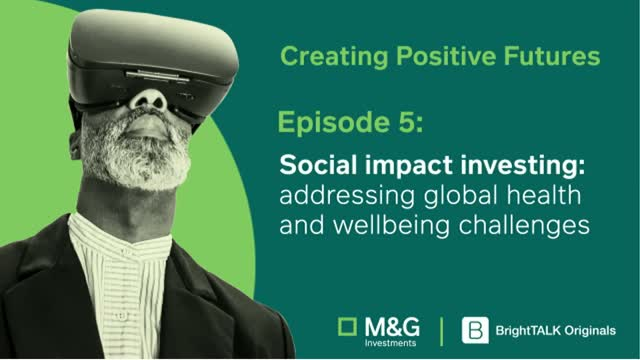 [EP5/6] Social Impact Investing: Focus on Global Health and Wellbeing Challenges
