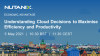 Understanding Cloud Decisions to Maximise Efficiency and Productivity