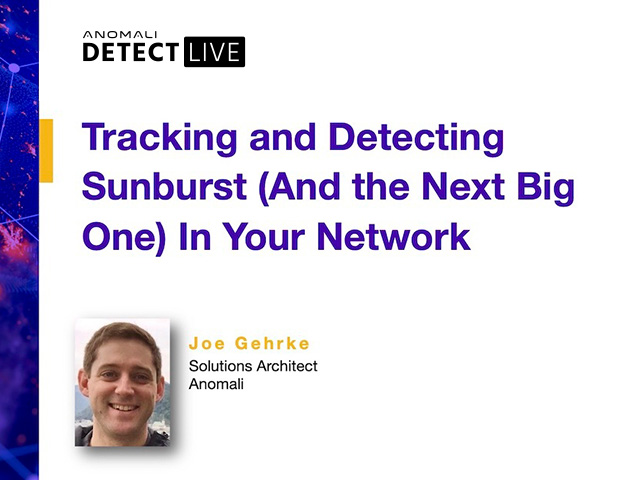 Anomali Detect LIVE: Tracking and Detecting Sunburst in Your Network