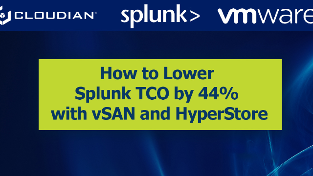 Lower Splunk TCO by 44% with VMware vSAN and Cloudian HyperStore