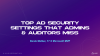 Top AD Security Settings That Admins and Auditors Miss