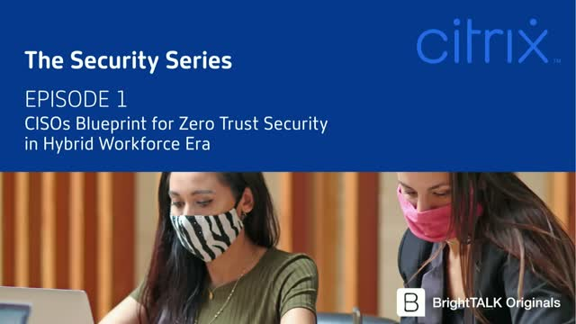 CISOs Blueprint for Zero Trust Security in Hybrid Workforce Era