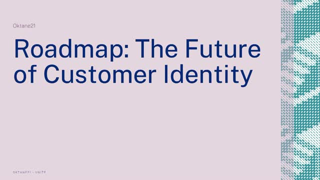 Roadmap: The Future of Customer Identity