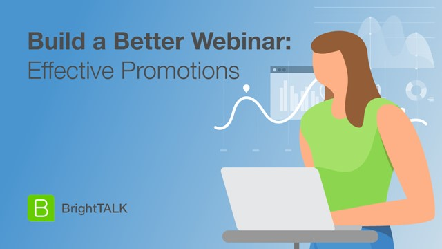 Build a Better Webinar: Effective Promotions