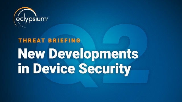 Q2 Threat Briefing - New Developments in Device Security