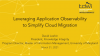 Leveraging Application Observability to Simplify Cloud Migration