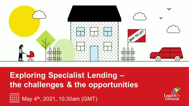 Exploring Specialist Lending – the challenges & the opportunities